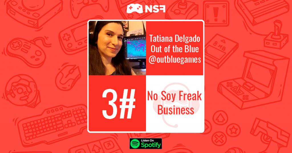 #03 – Tatiana Delgado de Out of the Blue